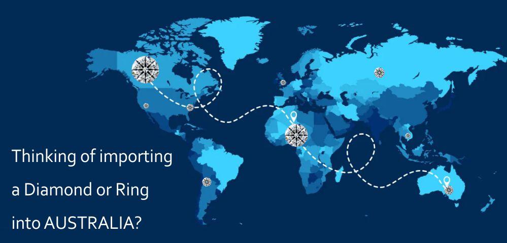 importing diamonds or rings into australia